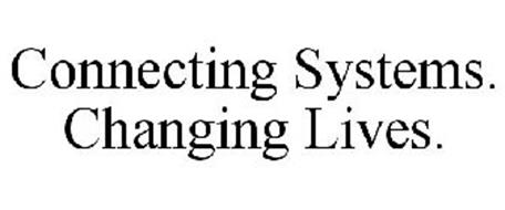 CONNECTING SYSTEMS. CHANGING LIVES.
