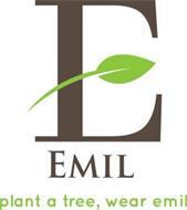 E PLANT A TREE, WEAR EMIL