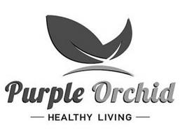 PURPLE ORCHID - HEALTHY LIVING -