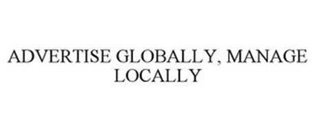 ADVERTISE GLOBALLY, MANAGE LOCALLY