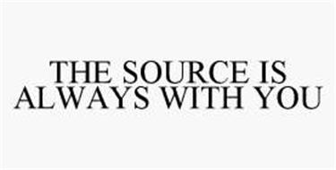 THE SOURCE IS ALWAYS WITH YOU