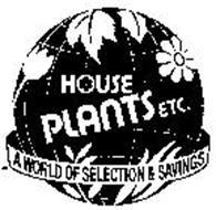 HOUSE PLANTS ETC. A WORLD OF SELECTION & SAVING