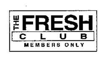 THE FRESH CLUB MEMBERS ONLY
