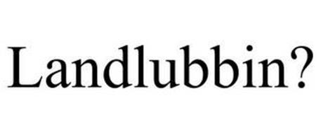 LANDLUBBIN?