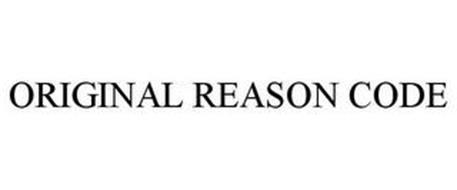 ORIGINAL REASON CODE