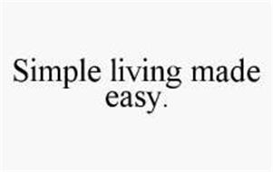 SIMPLE LIVING MADE EASY.