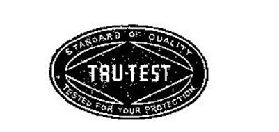 TRU TEST STANDARD OF QUALITY TEST FOR YOUR PROTECTION