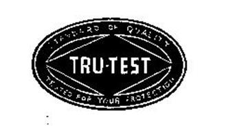 TRU-TEST STANDARD OF QUALITY TEST FOR YOUR PROTECTION
