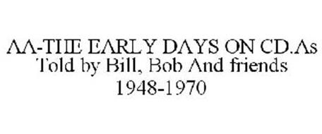 AA-THE EARLY DAYS ON CD.AS TOLD BY BILL, BOB AND FRIENDS 1948-1970