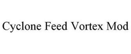 CYCLONE FEED VORTEX MOD