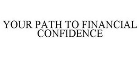 YOUR PATH TO FINANCIAL CONFIDENCE