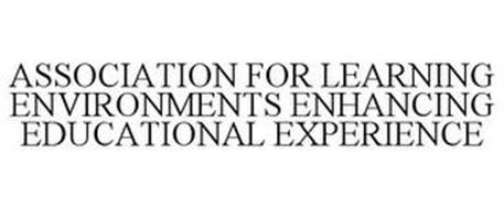 ASSOCIATION FOR LEARNING ENVIRONMENTS ENHANCING THE EDUCATIONAL EXPERIENCE