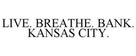 LIVE. BREATHE. BANK. KANSAS CITY.