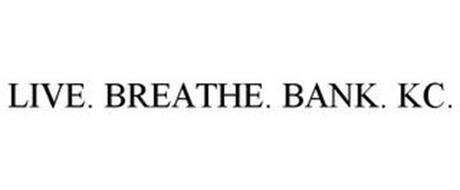 LIVE. BREATHE. BANK. KC.
