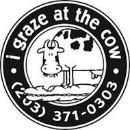I GRAZE AT THE COW (203) 371-0303