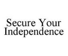 SECURE YOUR INDEPENDENCE