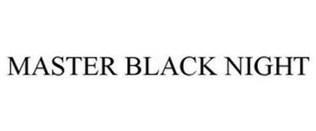 MASTER BLACK NIGHT