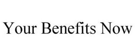 YOUR BENEFITS NOW