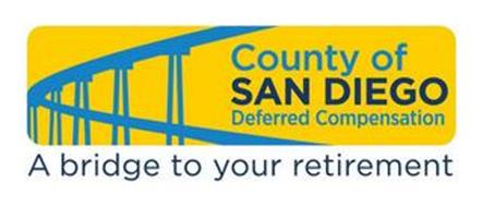 COUNTY OF SAN DIEGO DEFERRED COMPENSATION A BRIDGE TO YOUR RETIREMENT