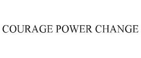 COURAGE POWER CHANGE
