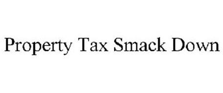 PROPERTY TAX SMACK DOWN