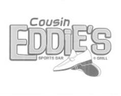 COUSIN EDDIE'S SPORTS BAR & GRILL WITH WHITE PATENT LEATHER SHOES BELOW THE WORDS COUSIN EDDIE'S