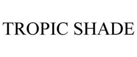 TROPIC SHADE