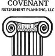 COVENANT RETIREMENT PLANNING, LLC