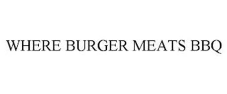 WHERE BURGER MEATS BBQ