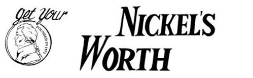 GET YOUR NICKEL'S WORTH FOUNDED IN 1972