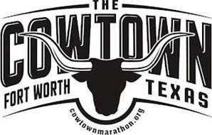 THE COWTOWN FORT WORTH, TX COWTOWNMARATHON.ORG