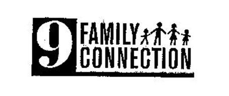 9 FAMILY CONNECTION