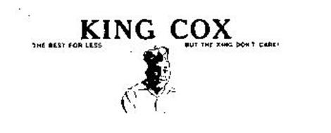 KING COX THE BEST FOR LESS BUT THE KINGDON'T CARE!