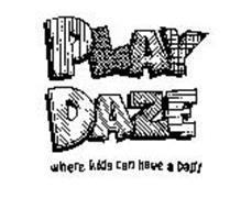 PLAY DAZE WHERE KIDS CAN HAVE A BALL!