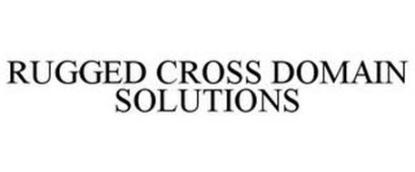 RUGGED CROSS DOMAIN SOLUTIONS