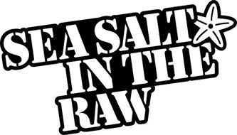 SEA SALT IN THE RAW