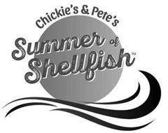CHICKIE'S & PETE'S SUMMER OF SHELLFISH