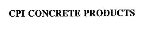 CPI CONCRETE PRODUCTS