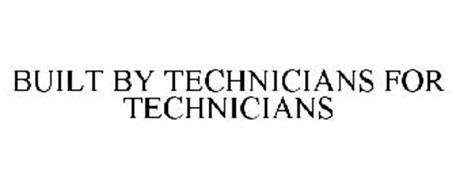 BUILT BY TECHNICIANS FOR TECHNICIANS
