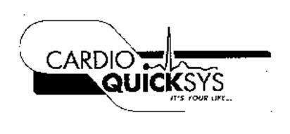 CARDIO QUICKSYS IT'S YOUR LIFE...