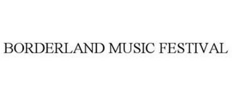 BORDERLAND MUSIC FESTIVAL