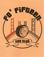 FO' FIFTEEN CAR CLUB BAY AREA CLASSICS MUSCLE