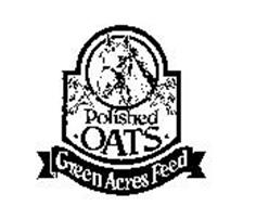 POLISHED OATS GREEN ACRES FEED