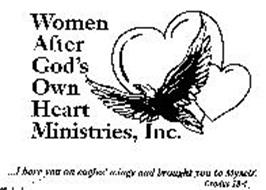 WOMEN AFTER GOD'S OWN HEART MINISTRIES, INC. ...I BORE YOU ON EAGLES' WINGS AND BROUGH YOU TO MYSELF EXODUS 19:4