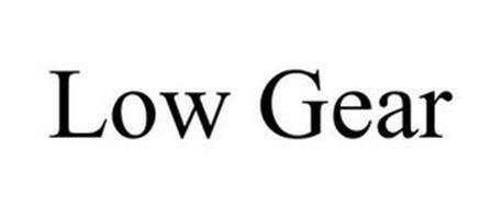 LOW GEAR