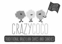 CRAZYCOCO FLAVOR OF BRAZIL TRADITIONAL BRAZILIAN CAKES AND CANDIES