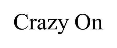 CRAZY ON