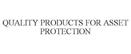 QUALITY PRODUCTS FOR ASSET PROTECTION