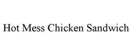 HOT MESS CHICKEN SANDWICH