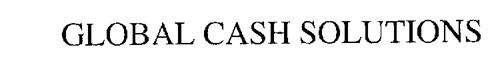 GLOBAL CASH SOLUTIONS